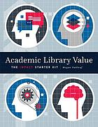 Academic library value : the impact starter kit