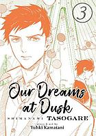 Our dreams at dusk: Shimanami tasogare, vol. 3
