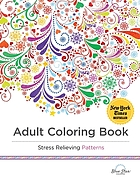 Adult coloring book : stress relieving patterns.