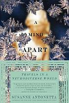 A mind apart : travels in a neurodiverse world