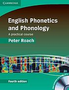 English phonetics and phonology : a practical course