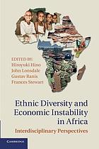 Ethnic Diversity and Economic Instability in Africa : Interdisciplinary Perspectives.