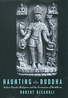 Haunting the Buddha : Indian popular religions and the formation of Buddhism