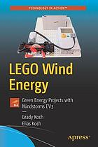 LEGO wind energy : green energy projects with Mindstorms EV3