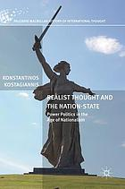 Realist thought and the nation-state : power politics in the age of nationalism