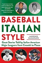 Baseball Italian Style : Great Stories Told by Italian American Major Leaguers from Crosetti to Piazza.