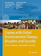 Coping with Global Environmental Change, Disasters and Security : Threats, Challenges, Vulnerabilities and Risks ; with 78 tables and 38 boxes