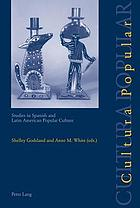 Cultura popular : studies in Spanish and Latin American popular culture ; [papers originally given at the Cultura Popular Conference held at Manchester Metropolitan University in September 1999]