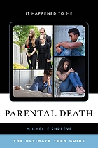 Parental death : the ultimate teen guide