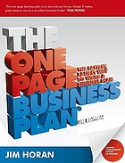 The one page business plan : the fastest, easiest way to write a business plan