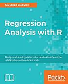 Regression Analysis with R : Design and develop statistical nodes to identify unique relationships within data at scale.