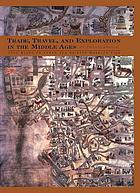 Trade, travel, and exploration in the Middle Ages : an encyclopedia
