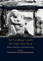 An leabhar liath = The light blue book : 500 years of Gaelic love and transgressive verse