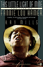 This little light of mine : the life of Fannie Lou Hamer.