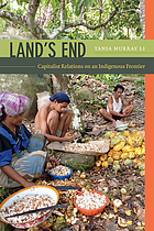 Land's end : capitalist relations on an indigenous frontier