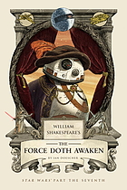 William Shakespeare's The force doth awaken : Star Wars part the seventh