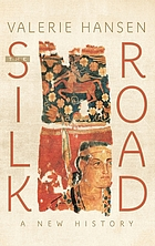 The Silk Road : a new history