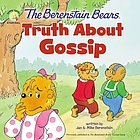 The Berenstain Bears : truth about gossip