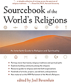 Sourcebook of the world's religions : an interfaith guide to religion and spirituality