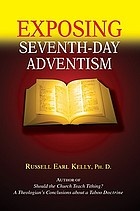 Exposing Seventh-day Adventism.