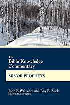 The Bible Knowledge Commentary. Minor Prophets