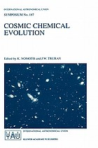 Cosmic chemical evolution : proceedings of the 187th Symposium of the International Astronomical Union, held at Kyoto, Japan, 26-30 August 1997