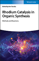 Rhodium catalysis in organic synthesis : methods and reactions