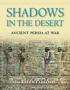Shadows in the desert : ancient Persia at war