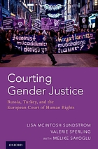 Courting gender justice : Russia, Turkey, and the European Court of Human Rights