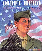 Quiet hero : the Ira Hayes story