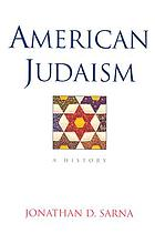 American Judaism : a History.