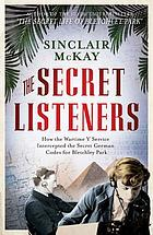 The secret listeners how the Y Service intercepted German codes for Bletchley Park