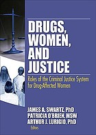 Drugs, women, and justice : roles of the criminal justice system for drug-affected women