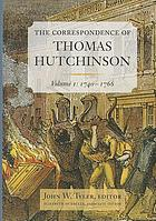 The Correspondence of Thomas Hutchinson : volume 1: 1740-1766