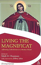 Living the Magnificat : affirming Catholicism in a broken world