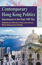 Contemporary Hong Kong Politics : Governance in the Post-1997 Era