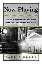 Now playing : early moviegoing and the regulation of fun