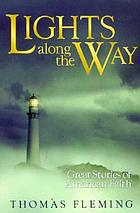 Lights along the way : great stories of American faith