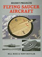 Secret projects : flying saucer aircraft