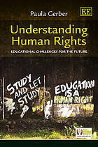 Understanding human rights : educational challenges for the future