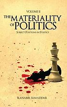 The materiality of politics. Volume 2, Subject positions in politics