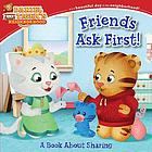 Friends ask first! : a book about sharing