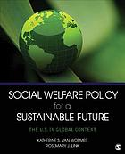 Social welfare policy for a sustainable future : the U.S. in global context