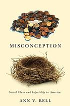 Misconception : social class and infertility in America
