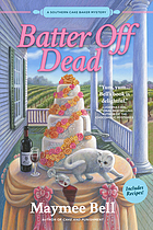 Batter off dead : a southern cake baker mystery