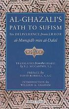 Al-Ghazālī's Path to Sufism and his Deliverance from error : an annotated translation of al-Munqidh min al-dal⁻al
