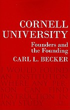 Cornell University : founders and the founding