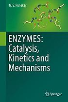 Enzymes : catalysis, kinetics and mechanisms