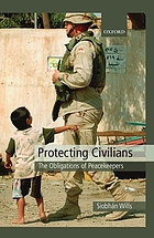 Protecting civilians : the obligations of peacekeepers