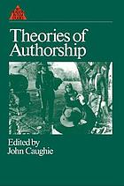 Theories of authorship : a reader